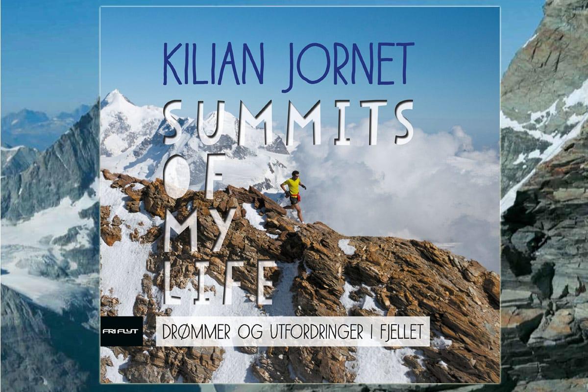 Summits of My Life av Kilian Jornet, utgitt på Fri Flyt forlag 2018