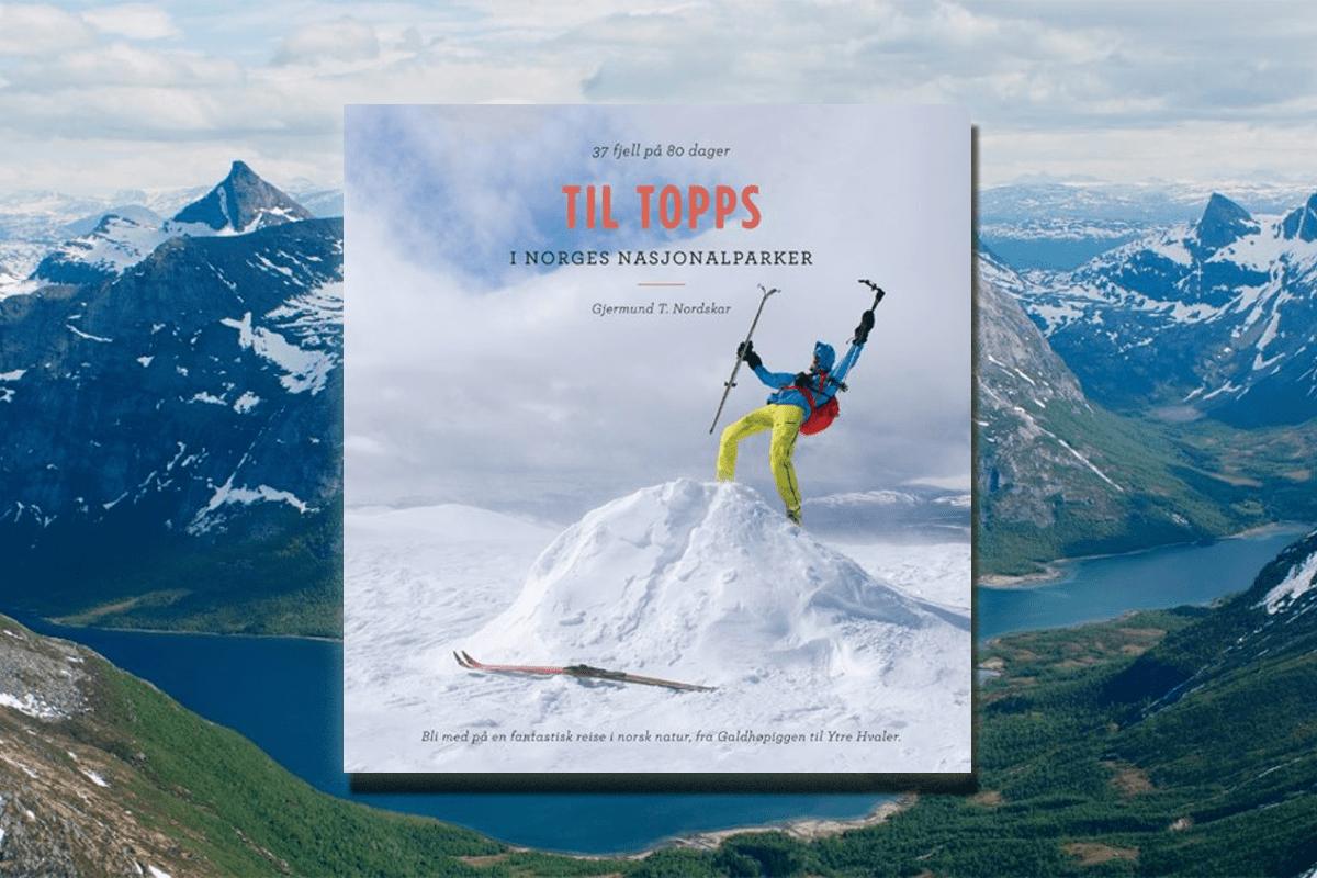 Til topps i Norges nasjonalparker, av Gjermund T. Nordskar