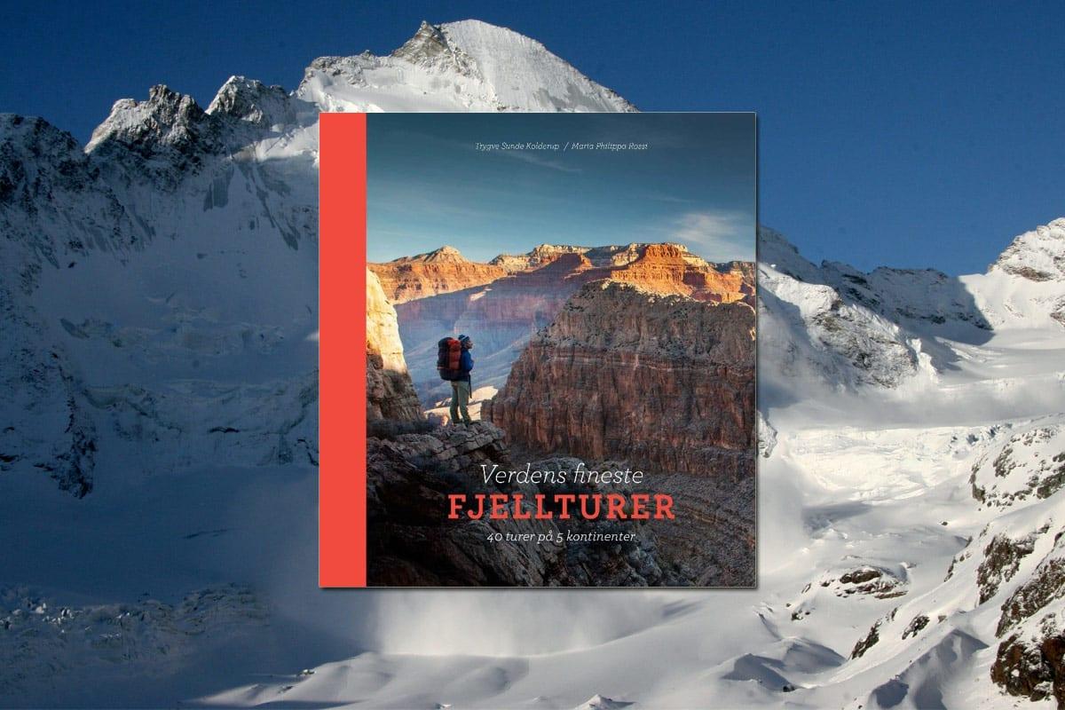 Verdens fineste fjellturer av Trygve Sunde Kolderup og Maria Philippa Rossi på Fri Flyt forlag