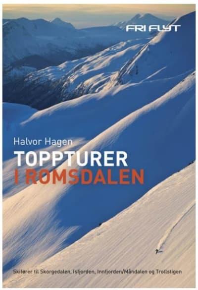 Toppturer i Romsdalen: Skorgedalen og Nysetra, Isfjorden, Innfjorden og Måndalen og Trollstigen.