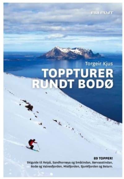 Toppturer rundt Bodø: TOPPTURER RUNDT BODØ er en skifører til 89 fjell rundt Nordlands største by. Boka dekker områdene Reipå, Sandhornøya og Småtindan, Børvasstindane, Bodø og Valnesfjorden, Mistfjorden, Sjunkfjorden og Beiarn.