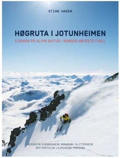 Høgruta i Jotunheimen: Komplett guidebok til 5 dagers alpin skitur