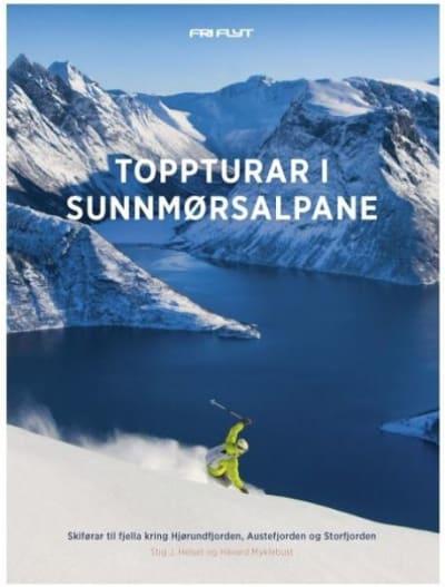 Toppturar i Sunnmørsalpane: Skiførar til fjella kring Hjørundfjorden, Austefjorden og Storfjorden.