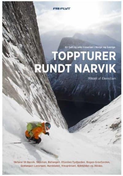 Toppturer rundt Narvik: 82 fjell og 6 traverser i Norge og Sverige