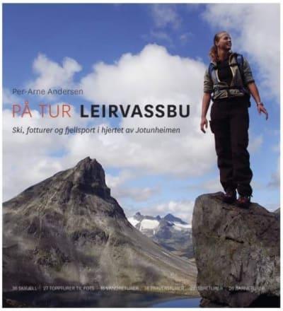 På tur Leirvassbu: skiturer, ryggtraverser, fotturer og turer med barn